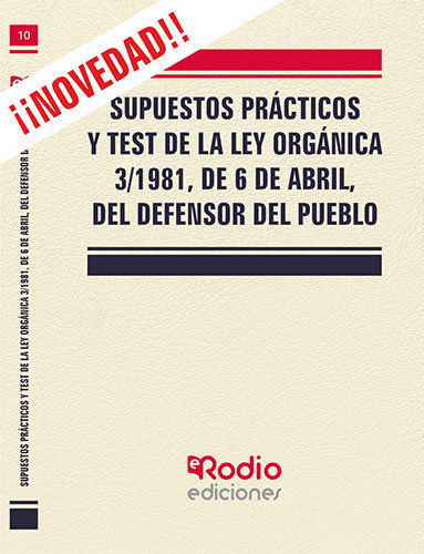 Supuestos practicos y test de la ley organica 3/1981, de 6 d