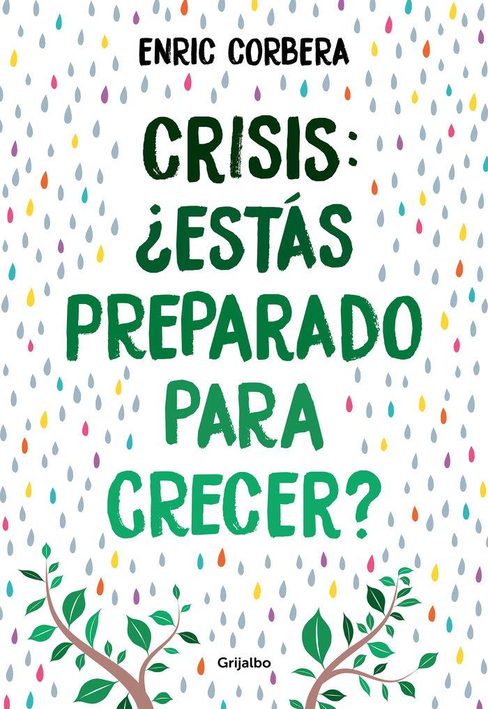 Crisis estas preparado para crecer