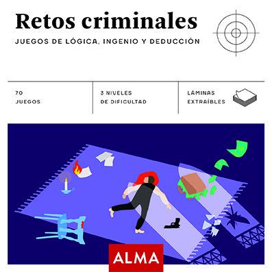 Retos criminales juegos de logica ingenio y deduccion
