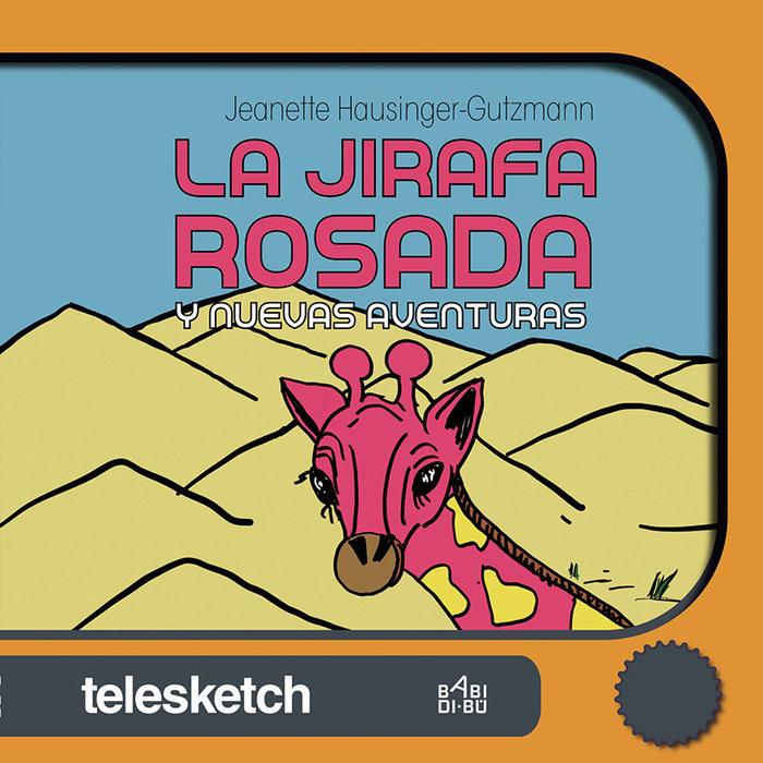 Jirafa rosada y nuevas aventuras,la