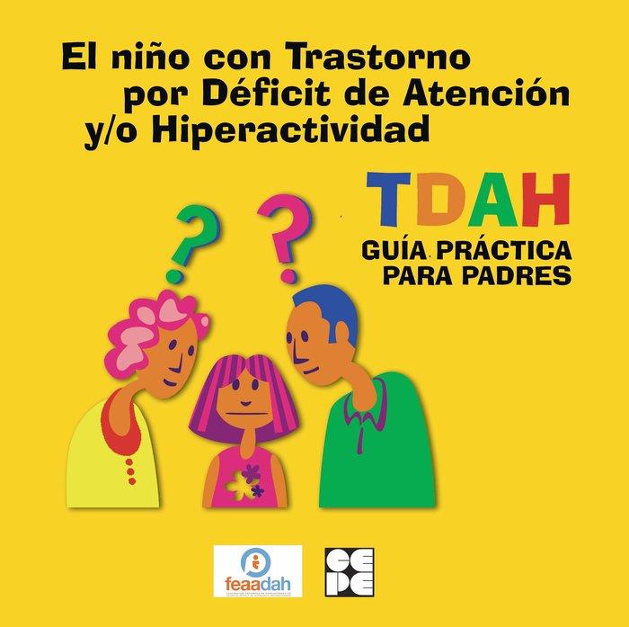 El niño con trastorno por deficit de atencion y/o hiperactiv