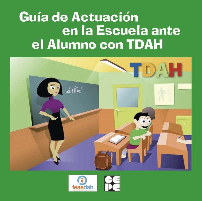 Guia de actuacion en la escuela ante el alumno con tdah