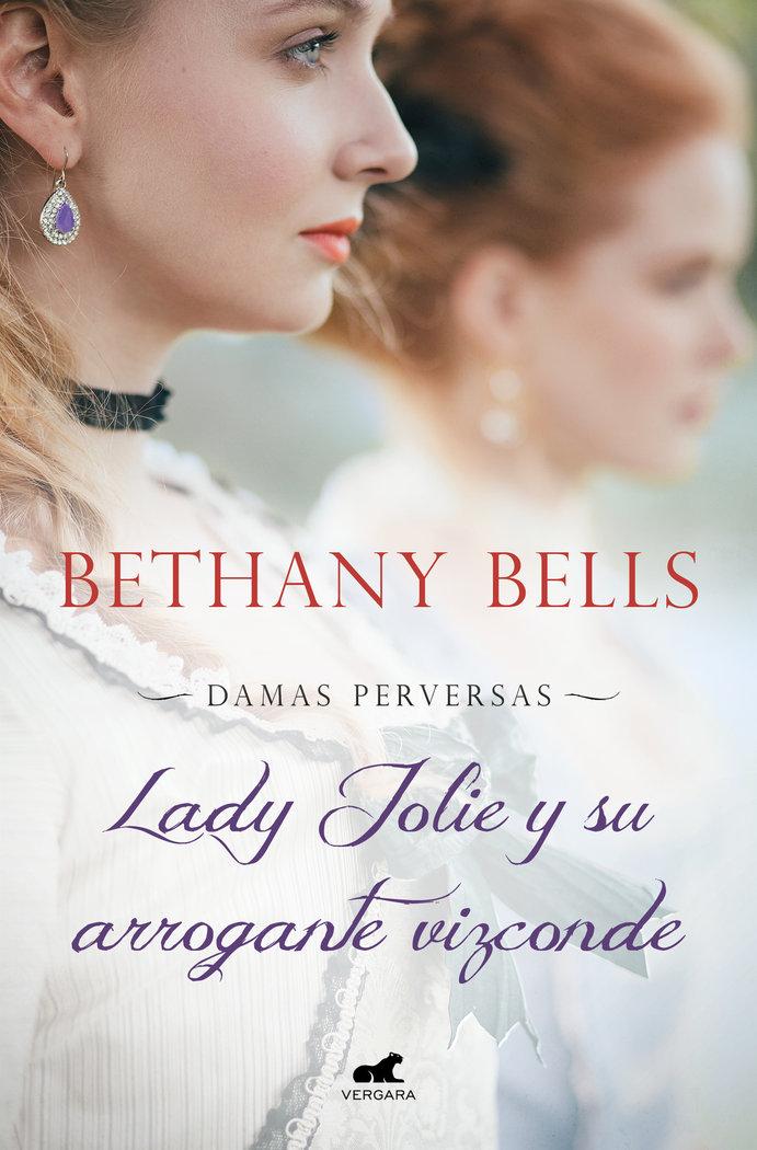 Lady jolie y su arrogante vizconde (damas perversas 1)