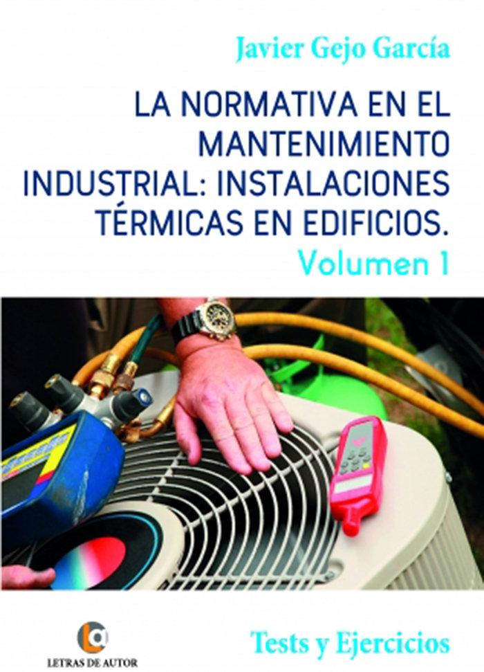 Normativa mantenimiento industrial instalaciones vol 1