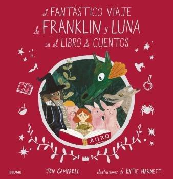 Fantastico viaje de franklin y luna en el libro de cuentos