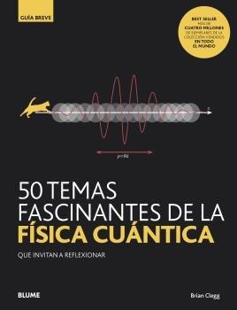 Gb 50 temas fascinantes de la fisica cuant