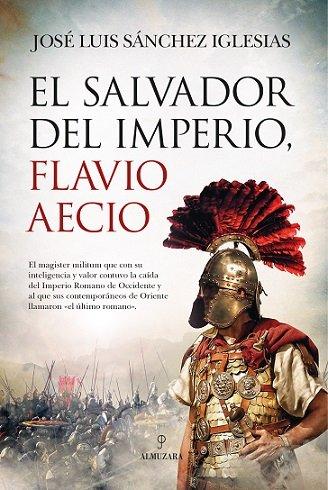 Salvador del imperio flavio aecio,el