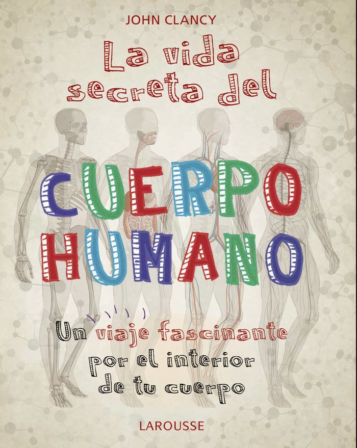 Vida secreta del cuerpo humano,la