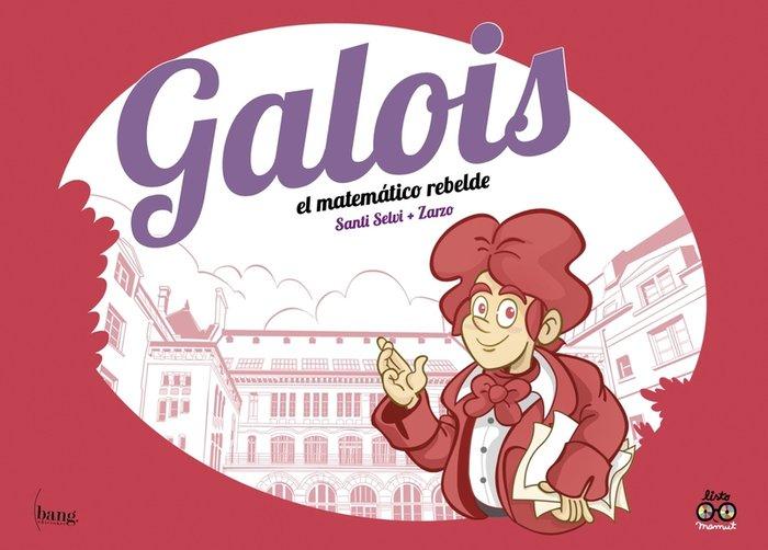 Galois el matematico rebelde