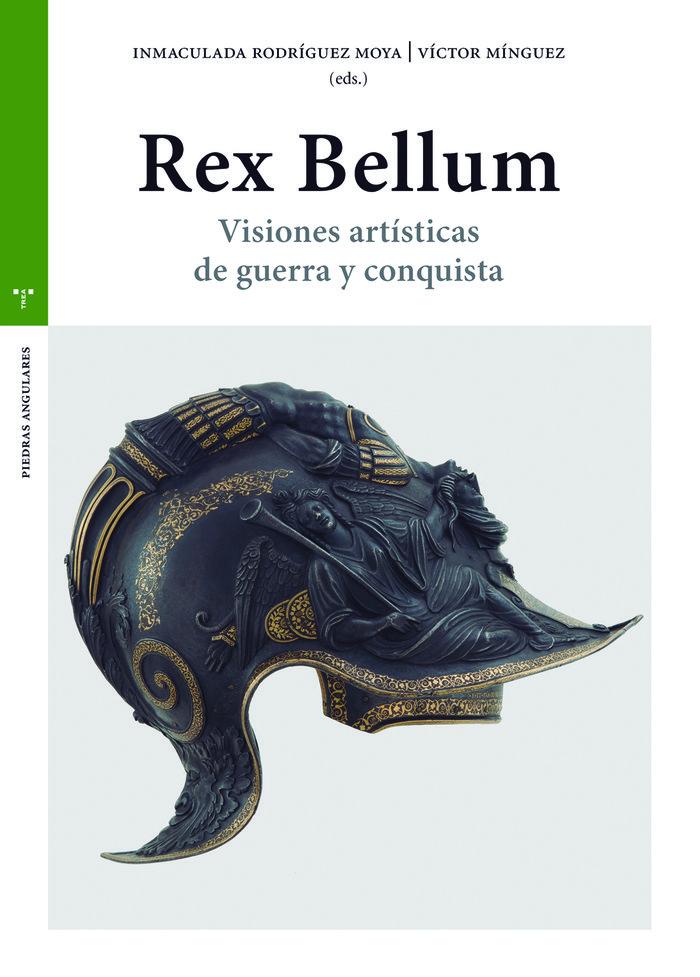 Rex bellum visiones art¡sticas de guerra y conquista