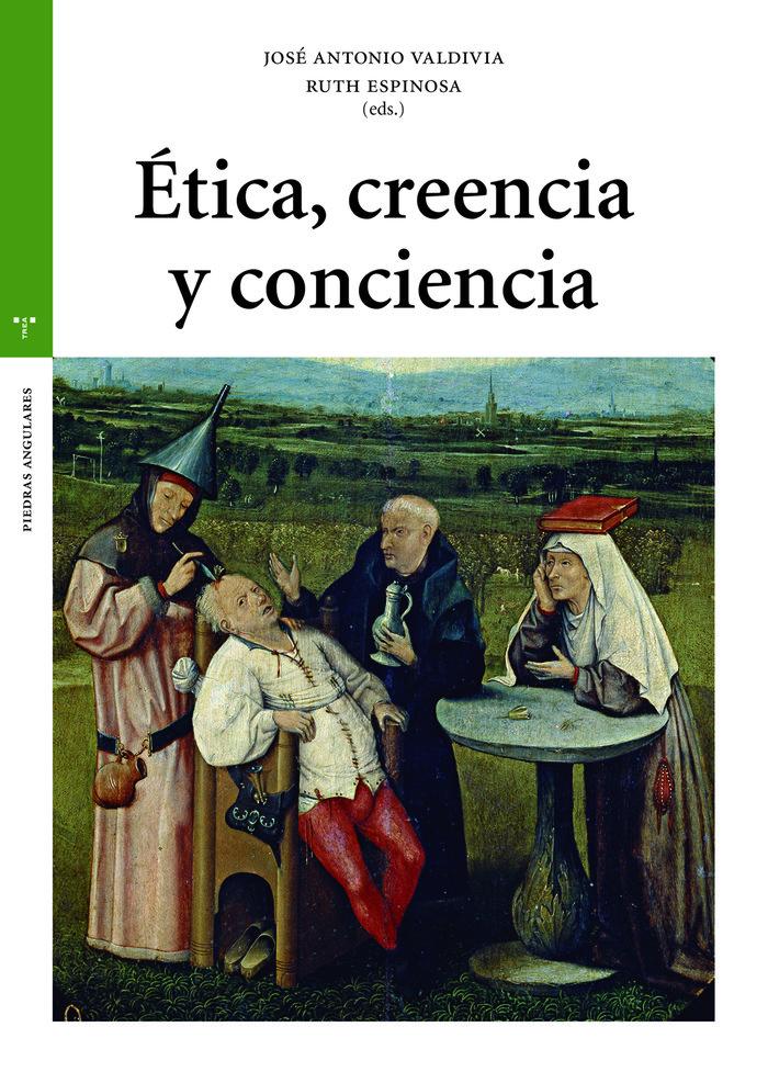 Etica creencia y conciencia