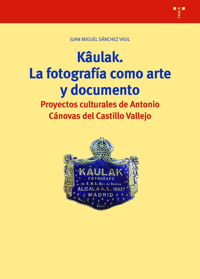 Kaulak la fotografia como arte y documento