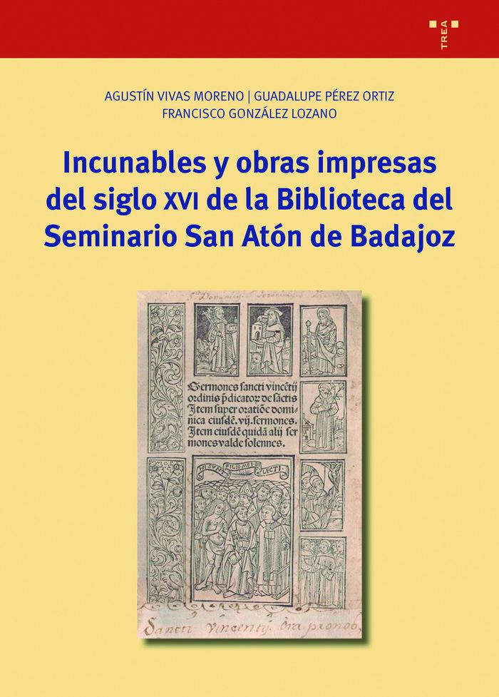 Incunables y obras impresas del siglo xvi de la biblioteca