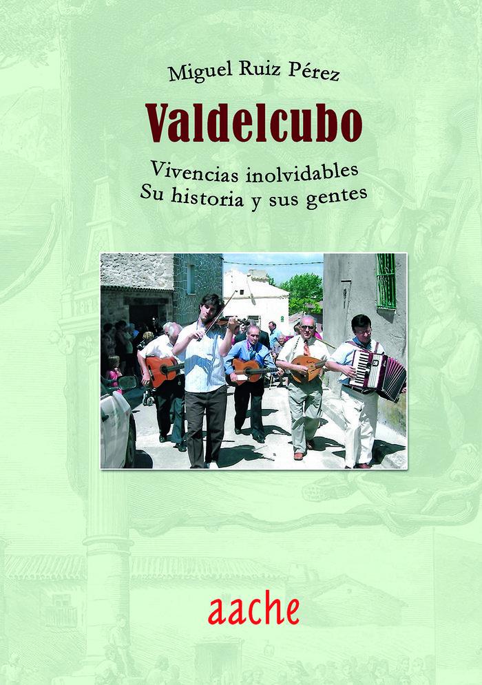 Valdelcubo vivencias inolvidables su historia y sus gentes