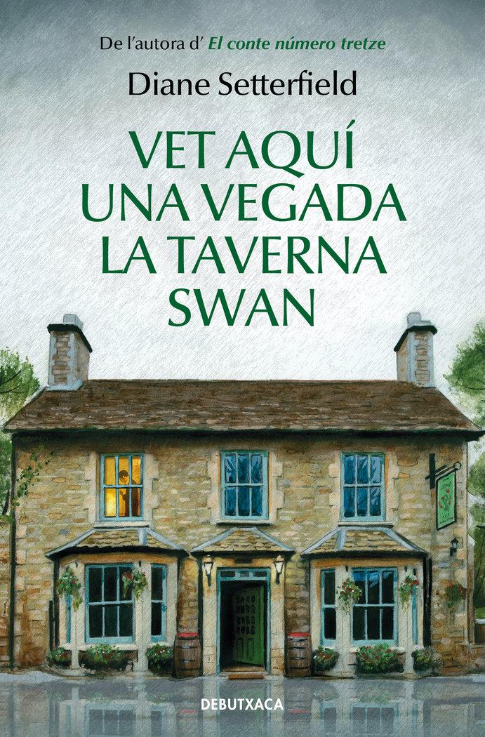 Vet aqui una vegada la taverna swan