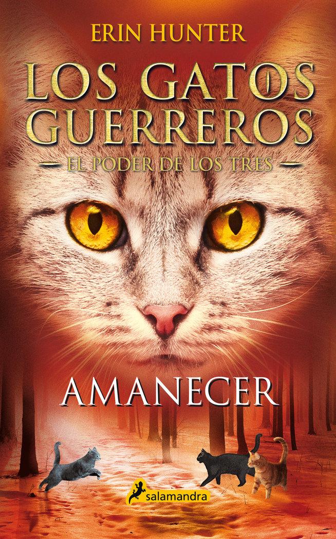 Amanecer (los gatos guerreros ñ el poder de los tres 6)