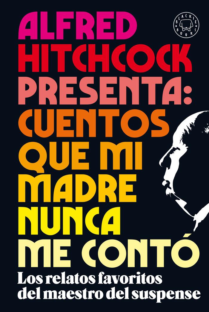 Alfred hitchcock presenta cuentos que mi madre nunca me con