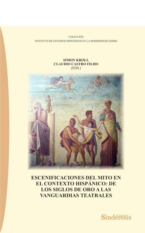Escenificaciones del mito en el contexto hispanico: de los s
