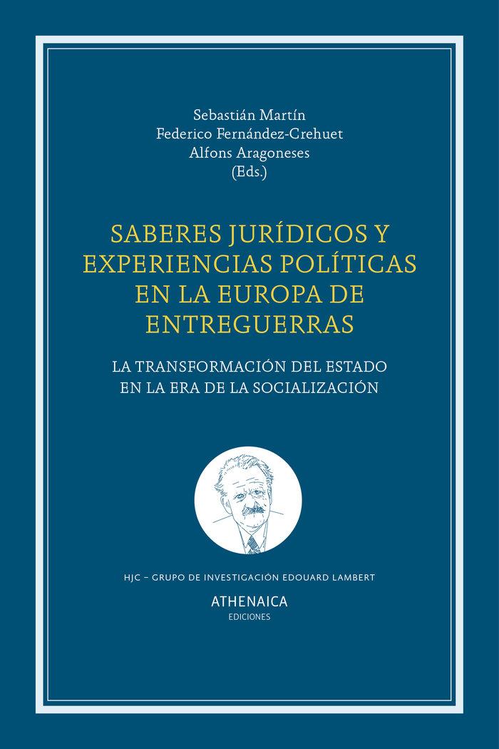 Saberes juridicos y politica en la europa de entreguerras
