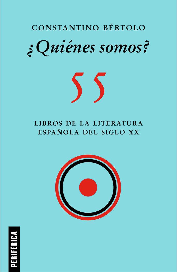 Quienes somos 55 libros de la literatura española siglo xx
