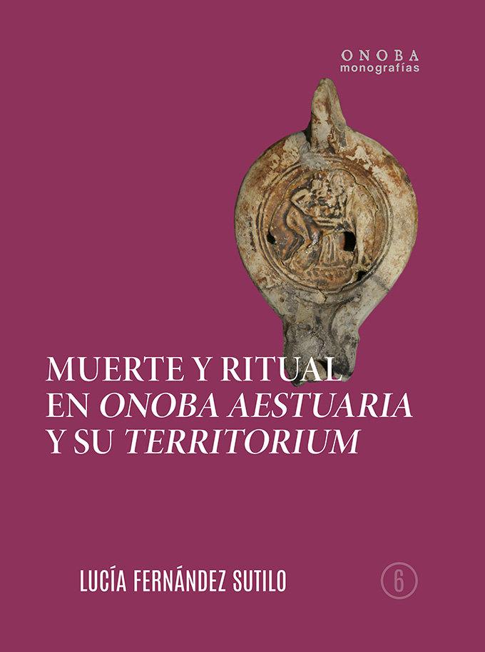 Muerte y ritual en onoba aestuaria y su territorium