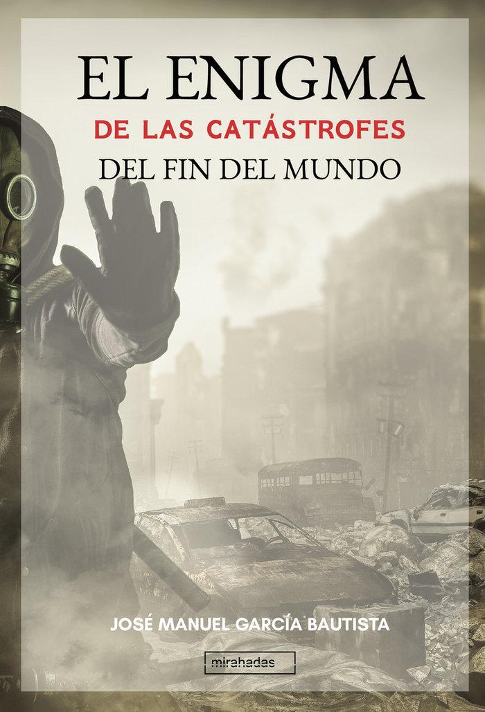 Enigma de las catastrofes del fin del mundo,el
