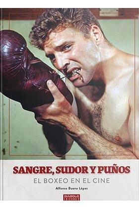 Sangre sudor y puños el boxeo en el cine
