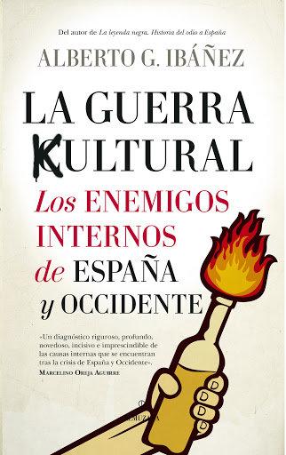 Guerra cultural,la los enemigos internos de españa y occide