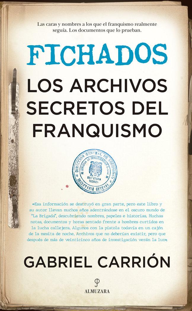 Fichados los archivos secretos del franquismo