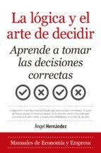 Logica y el arte de decidir,la