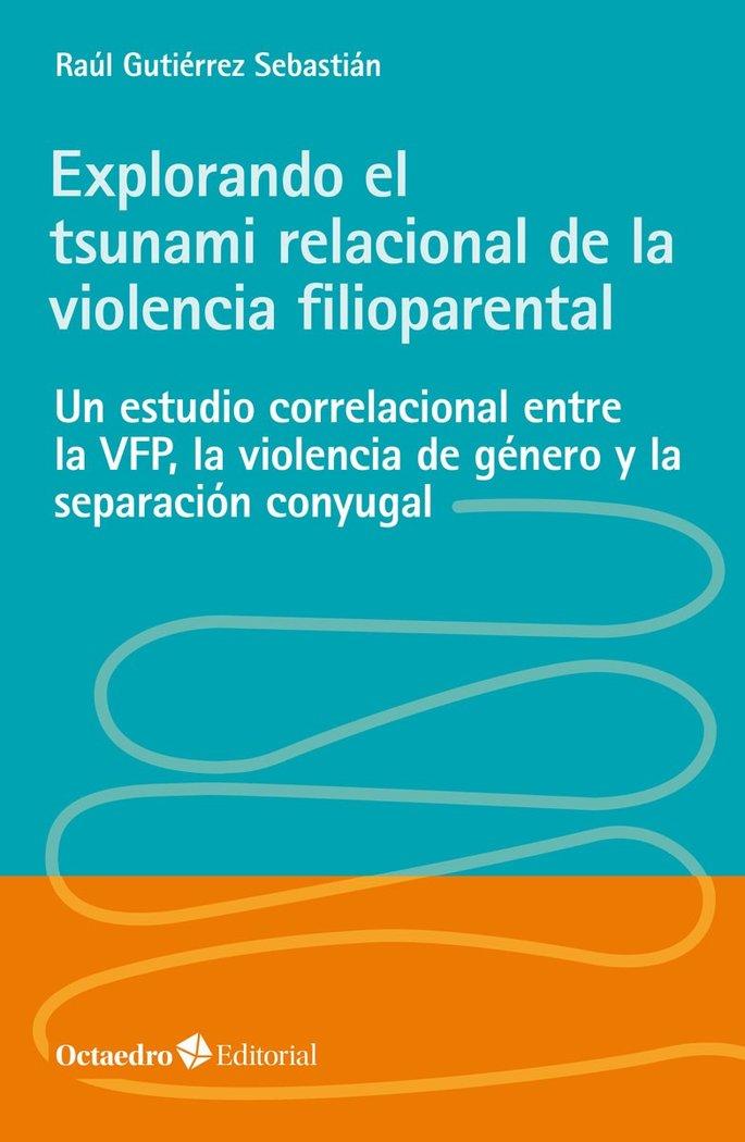 Explorando el tsunami relacional de la violencia filioparent