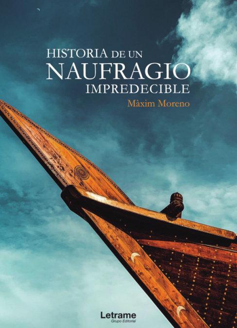 Historia de un naufragio impredecible