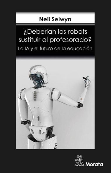 Deberian los robots sustituir al profesorado la ia y el futu