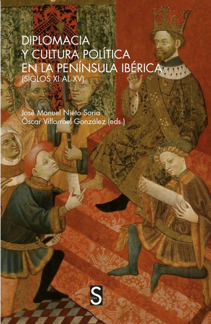 Diplomacia y cultura politica en la peninsula iberica (siglo