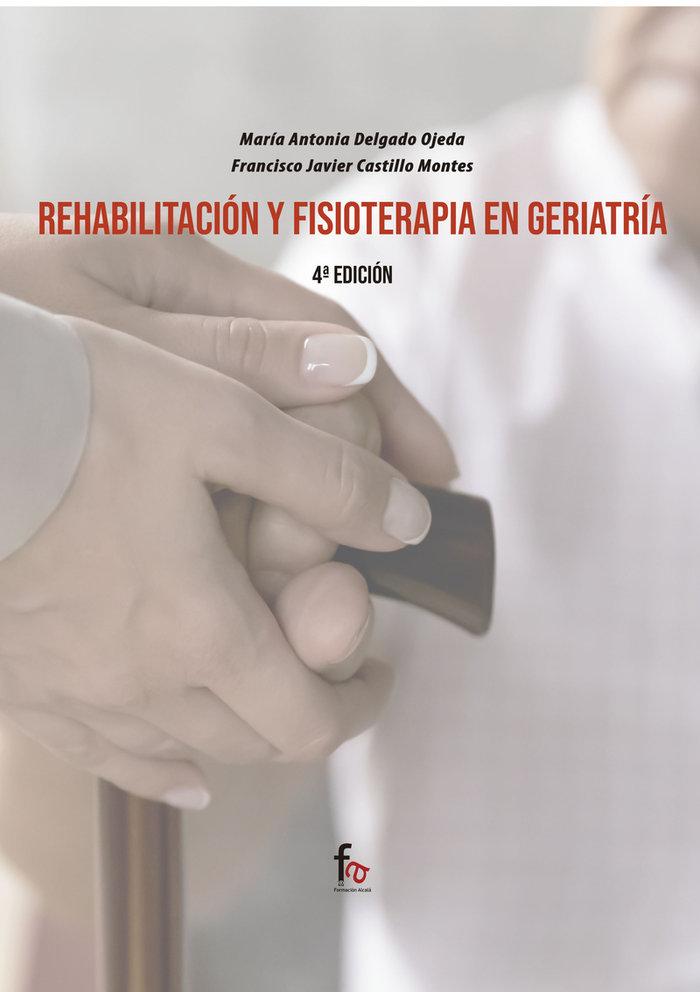 Rehabilitacion y fisioterapia en geriatria 4ªed