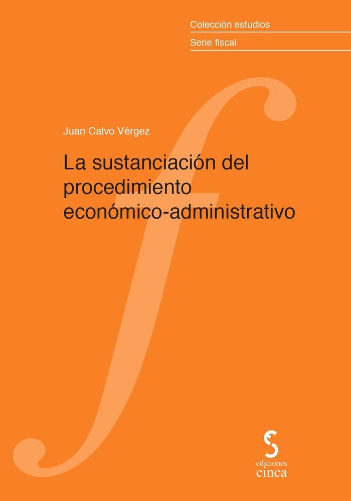 La sustanciacion del procedimiento economico administrativo