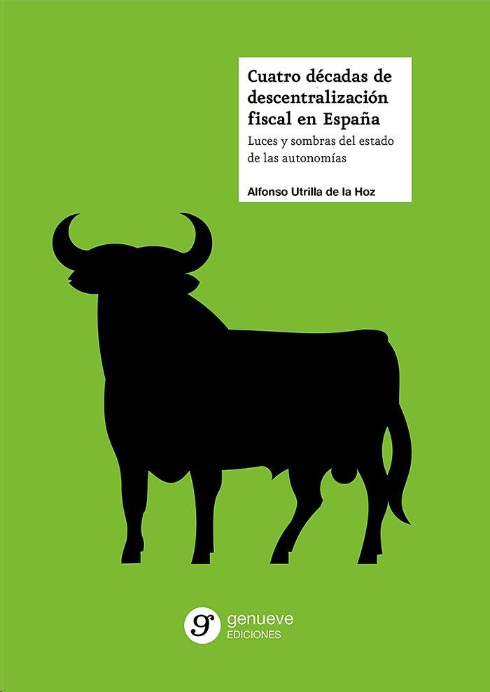 Cuatro decadas de descentralizacion fiscal en españa