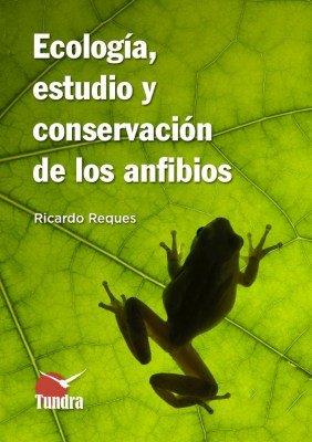 Ecologia estudio y conservacion de los anfibios