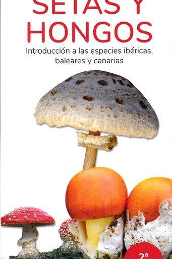 Setas y hongos introduccion a las especies ibericas balea