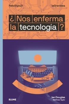 Lagranidea nos enferma la tecnologia