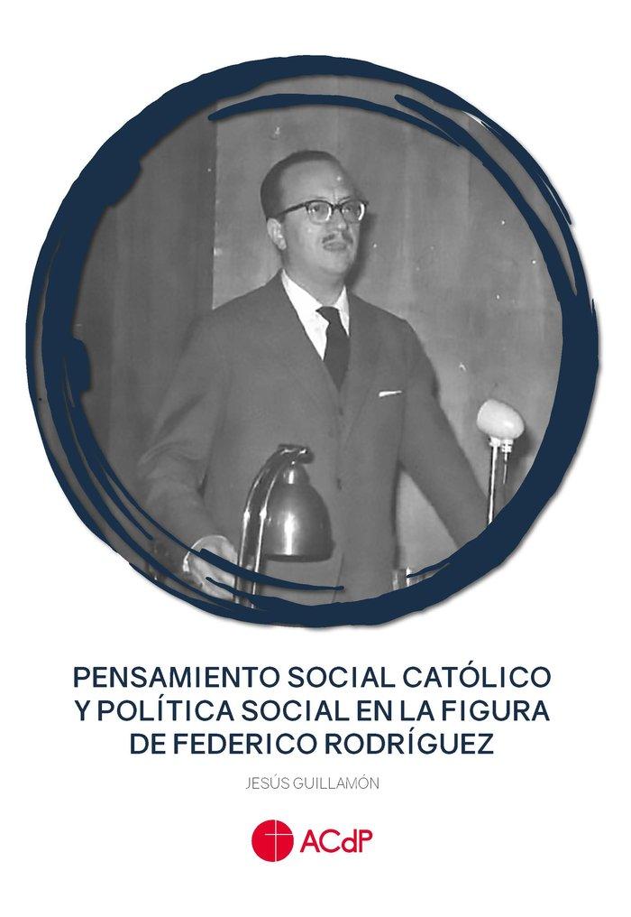 Pensamiento social catolico y politica social en la figura d