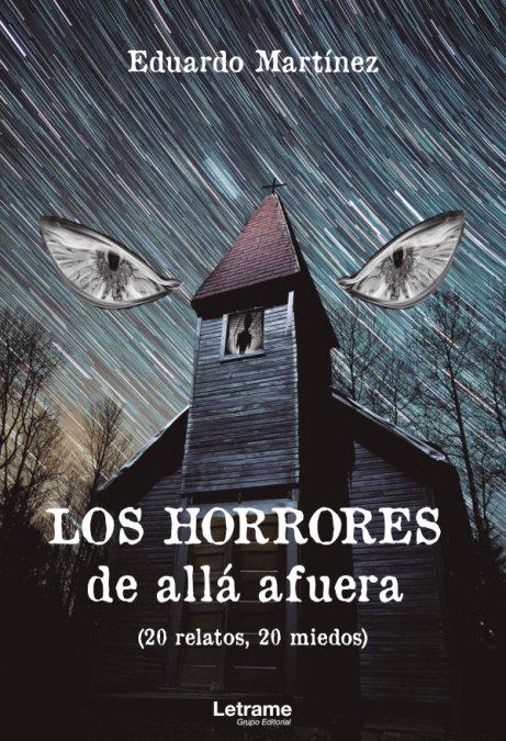 Los horrores de alla afuera (20 relatos, 20 miedos)