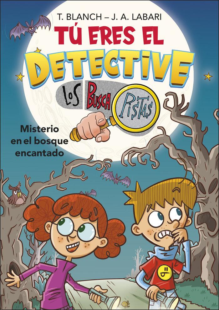 Tu eres el detective con los buscapistas 1. misterio en bosq