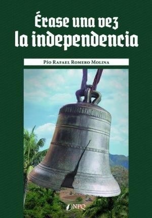 Erase una vez la independencia