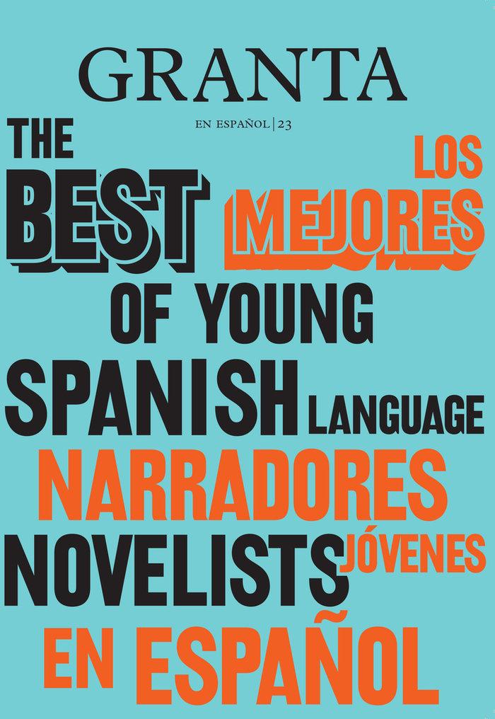 Granta mejores narradores jovenes en español,los