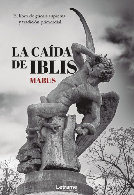 La caida de iblis: el libro de gnosis suprema y tradicion pr