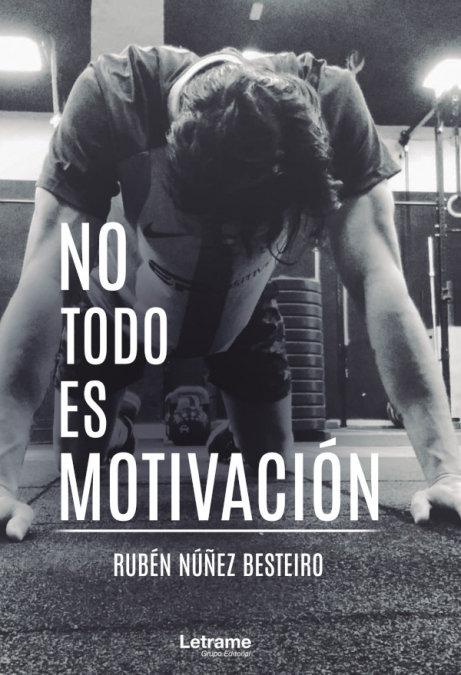 No todo es motivacion