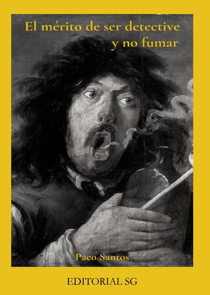 Merito de ser detective y no fumar,el