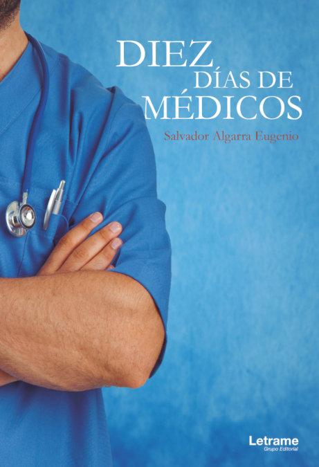 Diez dias de medicos