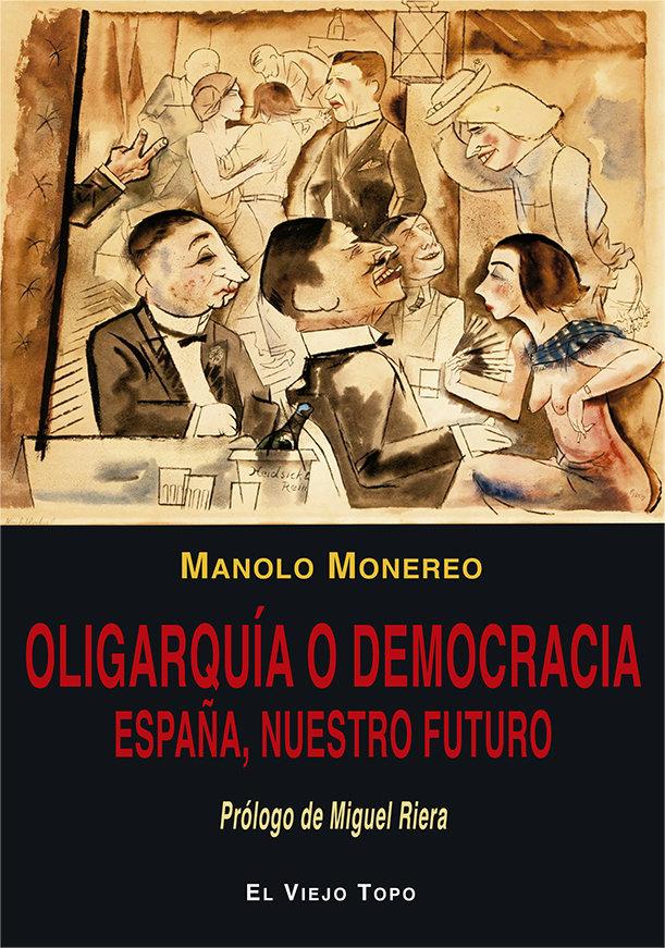 Oligarquia o democracia españa nuestro futuro